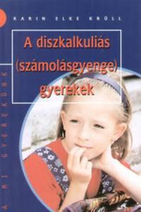 Karin Elke Krünn: A diszkalkuliás (számolásgyenge) gyerekek -  (Könyv)