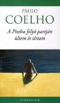 Paulo Coelho: A Piedra folyó partján ültem és sírtam -  (Könyv)