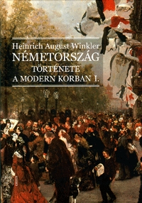Heinrich August Winkler: Németország története a modern korban I-II. -  (Könyv)