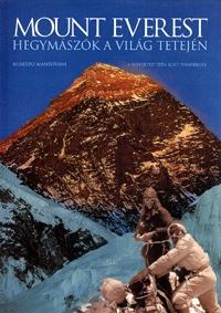 Roberto Mantovani: Mount Everest: Hegymászók a világ tetején -  (Könyv)