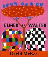 David Mckee: Elmer és Walter -  (Könyv)