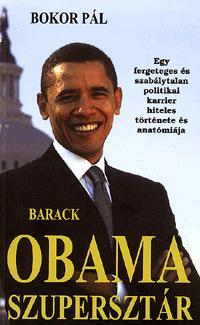 Bokor Pál: Barack Obama szupersztár -  (Könyv)