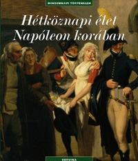 Boris Dänzer-Kantof: Hétköznapi élet Napóleon korában -  (Könyv)