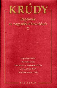 Krúdy Gyula: Regények és nagyobb elbeszélések 7. - KRÚDY GYULA ÖSSZEGYŰJTÖTT MŰVEI -  (Könyv)