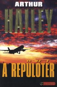 Arthur Hailey: A repülőtér -  (Könyv)