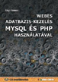Sági Gábor: Webes adatbázis-kezelés MYSQL és PHP használatával - CD melléklettel -  (Könyv)