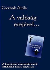 Csernok Attila: A valóság erejével... -  (Könyv)