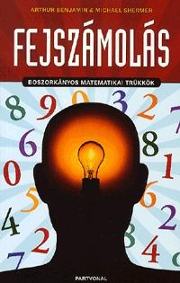 Michael Shermer, Arthur Benjamin: Fejszámolás - Boszorkányos matematikai trükkök -  (Könyv)