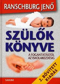 Ranschburg Jenő: Szülők könyve - A fogantatástól az iskolakezdésig -  (Könyv)