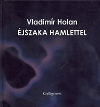Vladimir Holan: Éjszaka Hamlettel -  (Könyv)