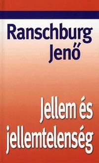 Dr. Ranschburg Jenő: Jellem és jellemtelenség -  (Könyv)
