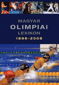Rózsaligeti László: Magyar Olimpiai Lexikon 1896-2008 - Ötkarikás érmeseink (Könyv)