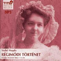 Szabó Magda: Régimódi történet - Hangoskönyv MP3 -  (Könyv)