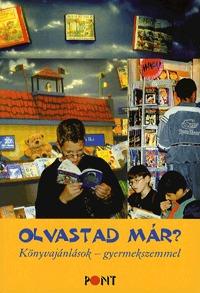Nincsevics Klára (szerk.): Olvastad már? - Könyvajánlások - gyermekszemmel - Könyvajánlások - gyermekszemmel -  (Könyv)