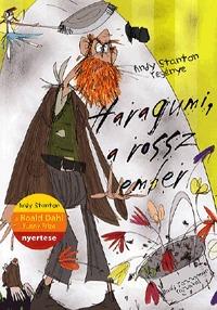 Andy Stanton: Haragumi, a rossz ember -  (Könyv)