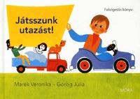Görög Júlia, Marék Veronika: Játsszunk utazást! - Felelgetős könyv -  (Könyv)
