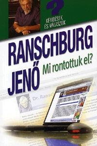 Dr. Ranschburg Jenő: Mi rontottuk el? - Kérdések és válaszok a honlapról -  (Könyv)