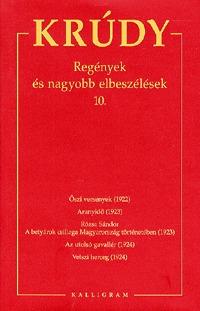 Krúdy Gyula: Krúdy Gyula összegyűjtött művei 17. - Regények és nagyobb elbeszélések 10. - Regények és nagyobb elbeszélések 10. -  (Könyv)