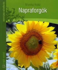 Monika Kratz: Napraforgók - Receptekkel -  (Könyv)