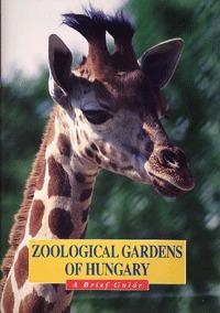 Kovács Zsolt: Zoological Gardens of Hungary - A Brief Guide (Könyv)