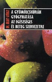 Dr. Arany György: A gyümölcskúrák gyógyhatása az egészséges és beteg szervezetre -  (Könyv)