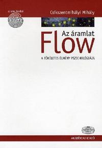 Csíkszentmihályi Mihály: Flow - Az áramlat - A tökéletes élmény pszichológiája -  (Könyv)