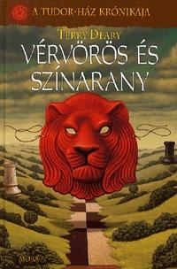 Terry Deary: Vérvörös és színarany - A TUDOR-HÁZ KRÓNIKÁJA -  (Könyv)