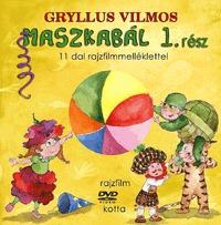 Gryllus Vilmos: Maszkabál 1. rész (könyv + DVD) - 11 dal rajzfilmmelléklettel -  (Könyv)