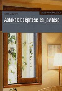 Adela Motyková: Ablakok beépítése és javítása -  (Könyv)