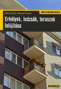 Slavomír Slivon, Milan Drzka: Erkélyek, lodzsák, teraszok felújítása -  (Könyv)