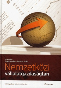 Reszegi László, Czakó Erzsébet: Nemzetközi vállalatgazdaságtan -  (Könyv)