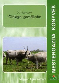 Dr. Nagy Jenő: Ökológiai gazdálkodás -  (Könyv)