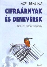Axel Brauns: Cifraárnyak és denevérek - Élet egy másik világban -  (Könyv)
