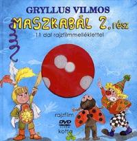 Gryllus Vilmos: Maszkabál 2. rész - 11 dal rajzfilmmelléklettel (könyv + DVD) -  (Könyv)