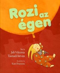 Tasnádi István, Jeli Viktória: Rozi az égen -  (Könyv)