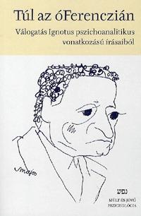 Ignotus: Túl az óFerenczián -  (Könyv)