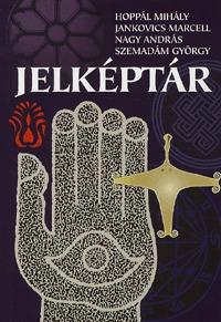 Hoppál Mihály, Jankovics Marcell, Nagy András, Szemadám György: Jelképtár -  (Könyv)