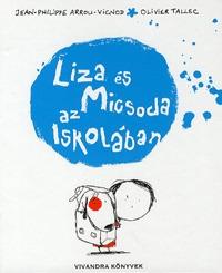 Olivier Tallec, Jean-Philippe Arrou-Vignod: Liza és Micsoda az iskolában -  (Könyv)