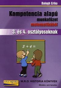 Balogh Erika: Kompetencia alapú munkafüzet matematikából 3. és 4. osztályosoknak -  (Könyv)
