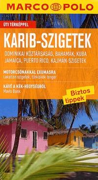 Irmeli Tonollo: Karib-szigetek - Úti térképpel - Dominikai Köztársaság, Bahamák, Kuba, Jamaica, Puerto Rico, Kajmán-szigetek -  (Könyv)