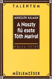 Hajdu Péter: A Noszty fiú esete Tóth Marival - Talentum műelemzések -  (Könyv)