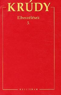 Krúdy Gyula: Krúdy Gyula Összegyűjtött Művei 20  - Elbeszélések 5 (1898) -  (Könyv)