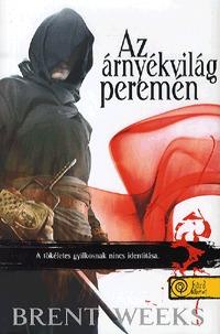 Brent Weeks: Az árnyékvilág peremén - Éjangyal trilógia 2. -  (Könyv)