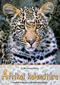 L. Kelemen Gábor: Afrikai kalandtúra - Szafari a Ngala vadrezervátumban - Elefánthátoon Zimbabwében - Luxusvonattal Botswanán át -  (Könyv)