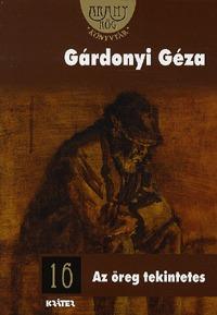 Gárdonyi Géza: Az öreg tekintetes - ARANYRÖG KÖNYVTÁR 16. -  (Könyv)