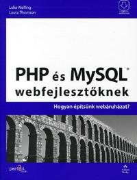 Laura Thomson, Luke Welling: PHP és MySQL webfejlesztőknek - Hogyan építsünk webáruházat? - Hogyan építsünk webáruházat? -  (Könyv)