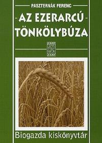 Paszternák Ferenc: Az ezerarcú tönkölybúza -  (Könyv)