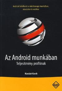 Marziah Karch: Az Android munkában - Teljesítmény profiknak - Teljesítmény profiknak -  (Könyv)