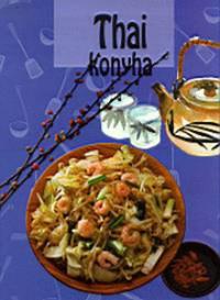 Hargitai György: Thai konyha - IZGALMAS-FŰSZERES ÍZEK, EGZOTIKUSAN ILLATOS FOGÁS -  (Könyv)