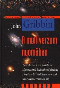 John Gribbin: A multiverzum nyomában -  (Könyv)